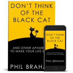 Don't Think of the Black Cat by author Phil Braham